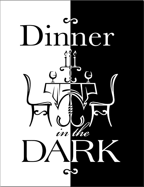 Dinner in the Dark 2019.  Follow this link for more information and to order tickets.